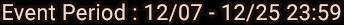 Event Period : 12/07 - 12/25 23:59