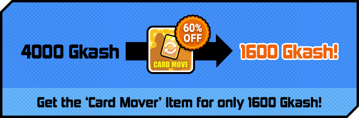 Get the 'Card Mover' Item for only 1600 Gkash!